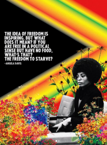 """Collaged image of Angela Davis surrounded by flowers. Caption reads: """"The idea of freedom is inspiring. But what does it mean? If you are free in a political sense but have no food, what's that? The freedom to starve?"""""""